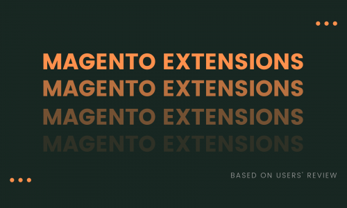 14 Best Magento Extensions - Sort by Features (Based on Users' Review)