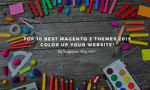 Top 10 best Magento 2 Themes 2019 - Color up your website! (Updated)