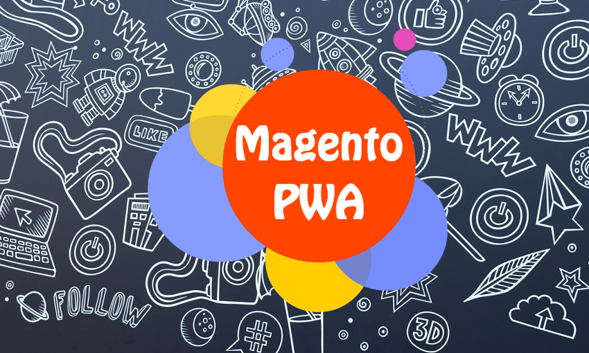 MAGENTO PWA - Breakthrough in mCommerce